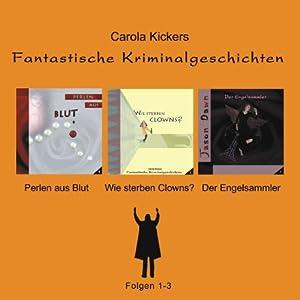 Fantastische Kriminalgeschichten, Folgen 1-3 Hörbuch