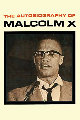 an autobiography of malcolm x by malcolm x and alex haley