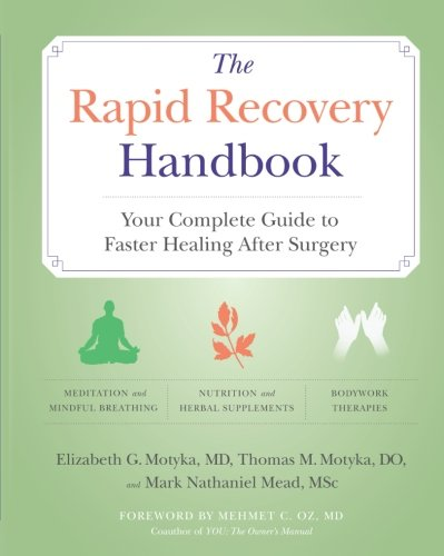 The Rapid Recovery Handbook: Your Complete Guide To Faster Healing After Surgery