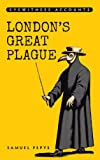 Londons Great Plague (Eyewitness Accounts)