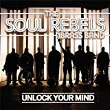 Unlock Your Mind Soul Rebels Brass Band