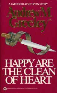 Happy are the clean of heart: A Father Blackie Ryan story, ANDREW M GREELEY