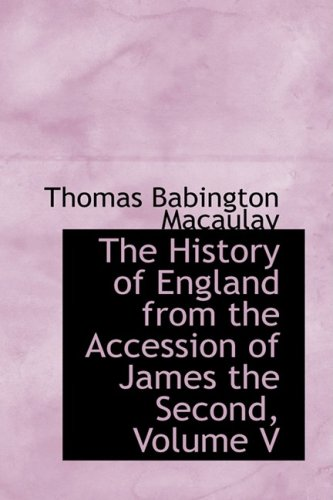 The History of England from the Accession of James the Second, Volume V: 5
