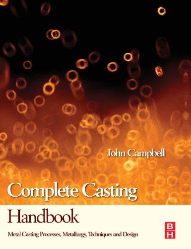 Complete Casting Handbook: Metal Casting Processes,...