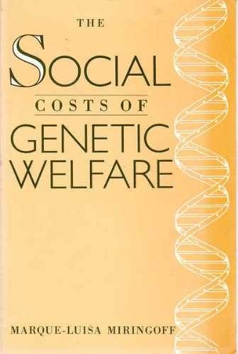 The Social Costs of Genetic Welfare