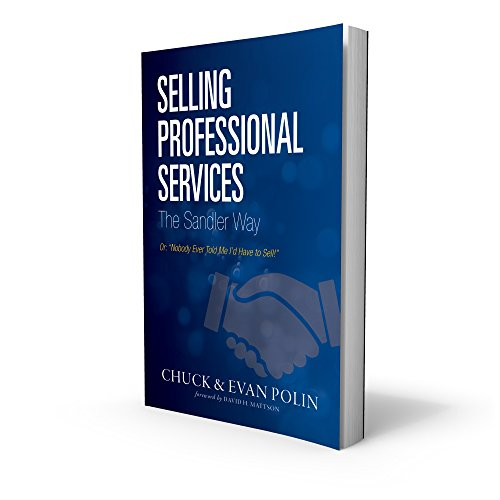 selling-professional-services-the-sandler-way-or-nobody-ever-told-me-id-have-to-sell