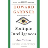 Multiple Intelligences: New Horizons in Theory and Practice ~ Howard Gardner