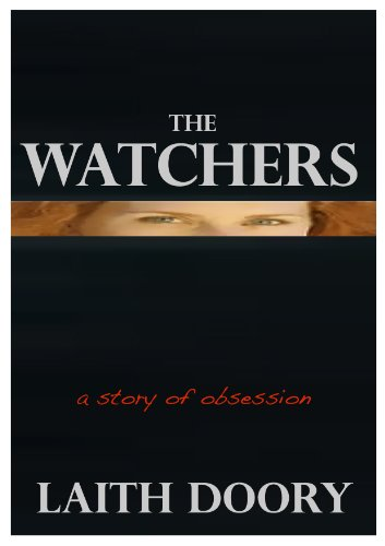 THE WATCHERS: a story of obsession