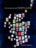 img - for The Making of Scotland: A Comprehensive Guide to the Growth of its Cities, Towns, and Villages book / textbook / text book