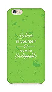 AMEZ believe in yourself and you will be unstoppable Back Cover For Apple iPhone 6s