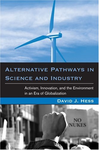 Alternative Pathways In Science And Industry: Activism, Innovation, And The Environment In An Era Of Globalization (Urban And Industrial Environments) front-784781