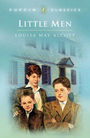 Little Men: Life at Plumfield with Jo's Boys (Puffin Classics), Louisa May Alcott