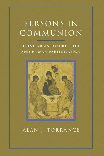 Persons in Communion: Trinitarian Description and Human Participation, Alan Torrance
