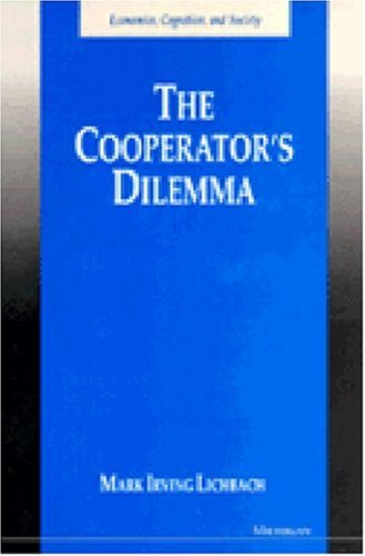 The Cooperator's Dilemma (Economics, Cognition, and Society)
