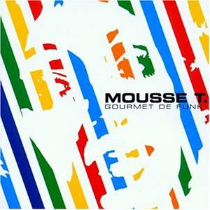 Mousse T. - Gourmet De Funk - Zortam Music