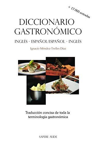 Diccionario gastronómico (inglés-español/español-inglés) Traducción concisa de toda la terminología gastronómica  [Méndez-Trelles Díaz, Ignacio] (Tapa Blanda)