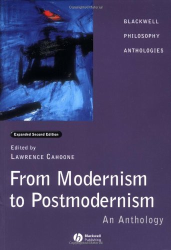 From Modernism to Postmodernism: An Anthology (Blackwell Philosophy Anthologies)