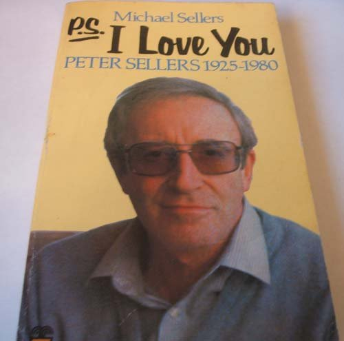 P.S., I Love You: Peter Sellers, the Man and the Myth PDF