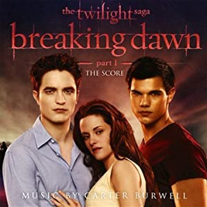 The Twilight Saga: Breaking Dawn - Part 1, The Score Music By Carter Burwell