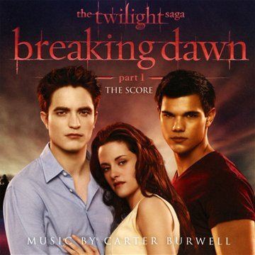 The Twilight Saga: Breaking Dawn - Part 1, The Score Music By Carter Burwell by Carter Burwell