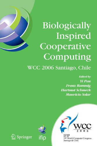 Biologically Inspired Cooperative Computing: IFIP 19th World Computer Congress, TC 10: 1st IFIP International Conference