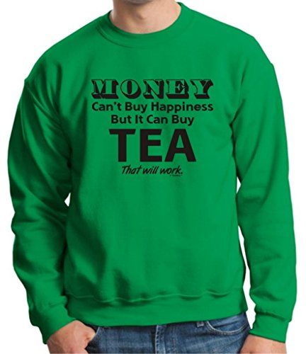 Money Can'T Buy Happiness But It Can Buy Tea Crewneck Sweatshirt Small Green