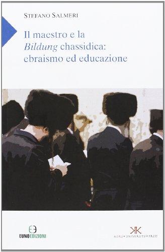 il-maestro-e-la-bildung-chassidica-ebrasimo-ed-educazione