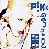 God Is a DJ Pt.2by Pink