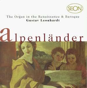 Alpenlander: The Organ in the Renaissance & Baroque