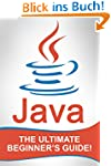 JAVA: The Ultimate Beginner's Guide!...