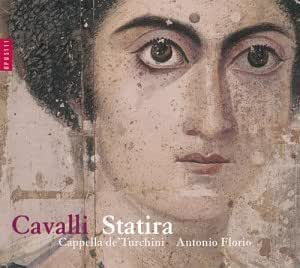 Cavalli: Statira, Principessa Di Persia