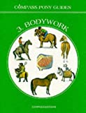 Bodywork (Compass Pony Guides) (No. 3)