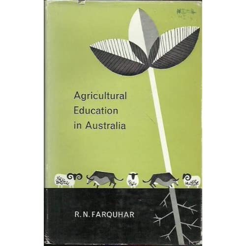 Agricultural education in Australia (ACER research series, no. 80) Reginald Noel Farquhar