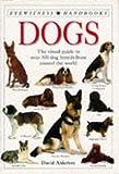 Dogs (Eyewitness Handbooks) (0751310069) by Alderton, David