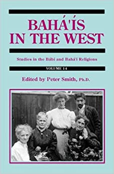 Baha'Is in the West (Studies in the Babi and Baha'i Religions, V. 14