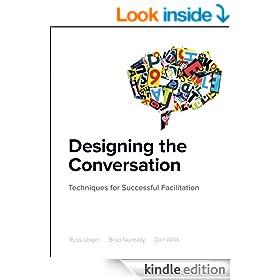 Designing the Conversation: Techniques for Successful Facilitation (Voices That Matter)