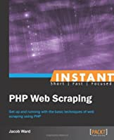 Instant PHP Web Scraping Front Cover