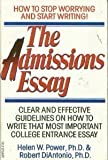 img - for The Admissions Essay: How to Stop Worrying and Start Writing Clear and Effective Guidelines on How to Write That Most Important College Entrance Ess by Power, Helen W., Ph.D., Diantonio, Robert, Ph.D. (1992) Paperback book / textbook / text book