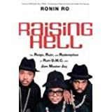 "Raising Hell: The Reign, Ruin, and Redemption of ""Run-D.M.C."" and Jam Master Jayby Ronin Ro"