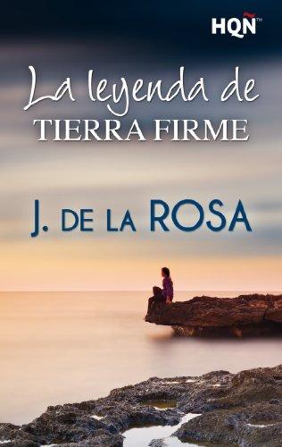 Portada del libro La leyenda de tierra firme de J. De La Rosa