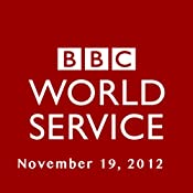BBC Newshour, November 19, 2012 | [Owen Bennett-Jones, Lyse Doucet, Robin Lustig, Razia Iqbal, James Coomarasamy, Julian Marshall]