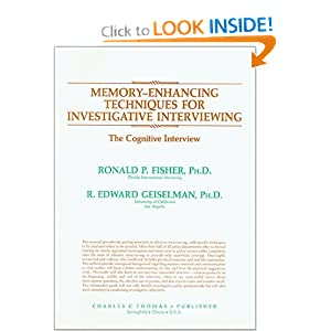 Memory-Enhancing Techniques for Investigative Interviewing: The Cognitive Interview Ronald P. Fisher