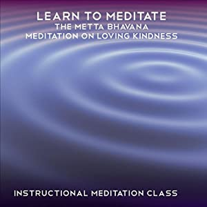 Learn to Meditate - Metta Bhavana: Two Easy-to-Follow Guided Meditations | [Rae Roberts]
