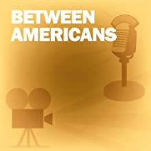 Between Americans: Classic Movies on the Radio  by Screen Guild Theater Narrated by Orson Welles