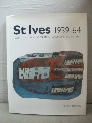 St Ives 1939-64: Twenty Five Years of Painting, Sculpture and Pottery