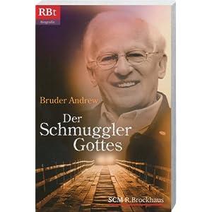 eBook Cover für  Der Schmuggler Gottes Er wu 223 te nie ob hinter der Grenze Tod oder Leben auf ihn wartete