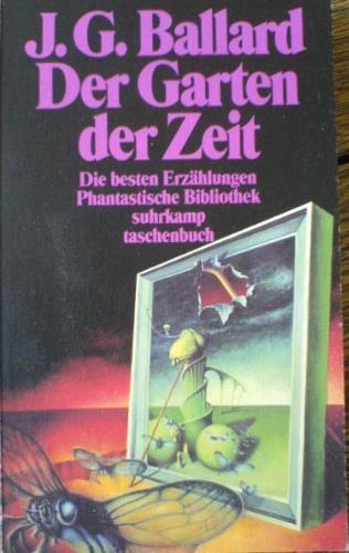 J. G. Ballard - Der Garten der Zeit. Die besten Erzählungen