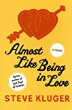 Almost Like Being in Love: A Novel (0060595833) by Kluger, Steve