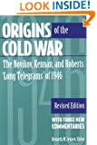 Origins of the Cold War: The Novikov, Kennan, and Roberts 'Long Telegrams' of 1946