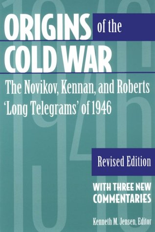 Origins of the Cold War: The Novikov, Kennan, and Roberts...